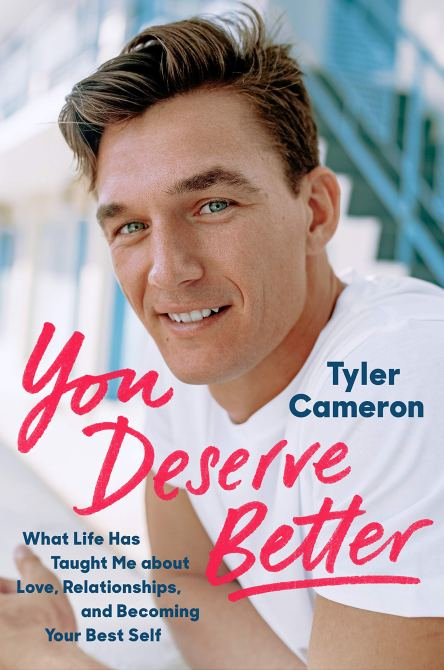 """""""You Deserve Better"""" by Tyler Cameron"""